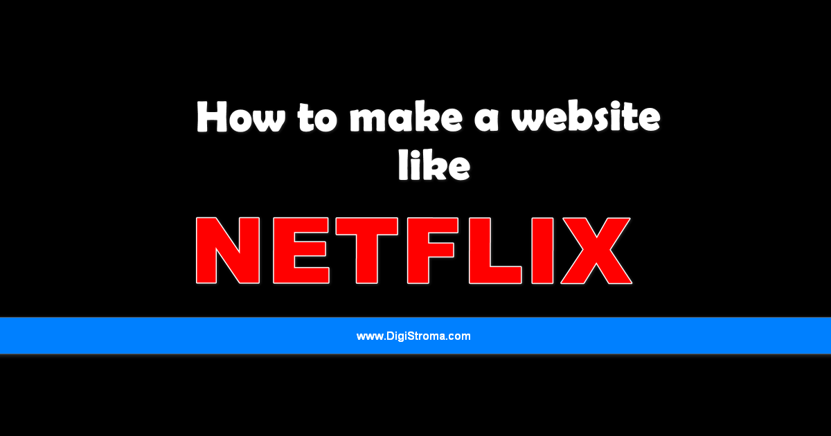 How to make a website like Netflix